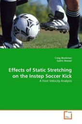 Effects of Static Stretching on the Instep Soccer Kick - Craig Workman