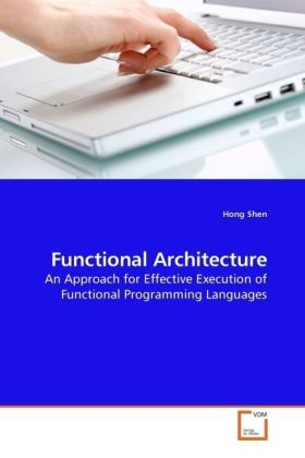 Functional Architecture - An Approach for Effective Execution of Functional Programming Languages - Shen, Hong