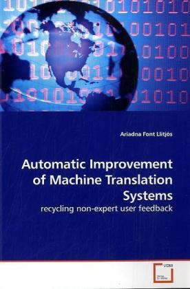Automatic Improvement of Machine Translation Systems - recycling non-expert user feedback
