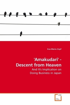 Amakudari' - Descent from Heaven - And It's Implication on Doing Business in Japan - Zopf, Eva-Maria