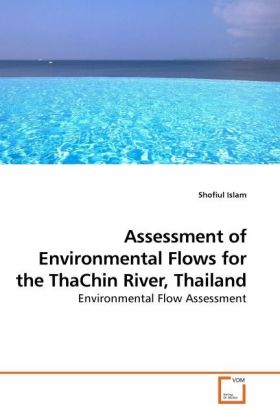 Assessment of Environmental Flows for the ThaChin River, Thailand als Buch von Shofiul Islam - Shofiul Islam