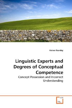 Linguistic Experts and Degrees of Conceptual Competence - Concept Possession and Incorrect Understanding - Nordby, Halvor