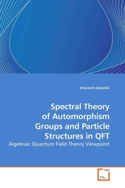 Spectral Theory of Automorphism Groups and Particle Structures in QFT
