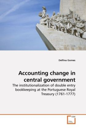 Accounting change in central government - The institutionalization of double entry bookkeeping at the Portuguese Royal Treasury (1761-1777)