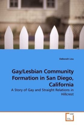 Gay/Lesbian Community Formation in San Diego, California - A Story of Gay and Straight Relations in Hillcrest - Lou, Deborah