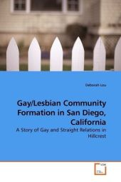 Gay/Lesbian Community Formation in San Diego, California - Deborah Lou