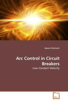 Arc Control in Circuit Breakers - Low Contact Velocity - Pechrach, Kesorn