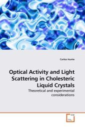 Optical Activity and Light Scattering in Cholesteric Liquid Crystals - Carlos Hunte