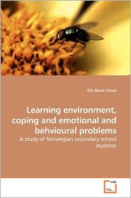Learning Environment, Coping And Emotional And Behvioural Problems - Elin Marie Thuen
