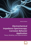 Ekekwe, Ndubuisi: Electrochemical Impedance Spectroscopy: Corrosion Behavior Application