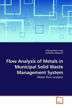 Flow Analysis of Metals in Municipal Solid Waste Management System: Metal flow analysis