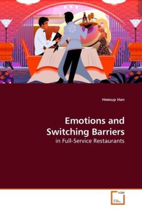 Emotions and Switching Barriers - in Full-Service Restaurants - Han, Heesup