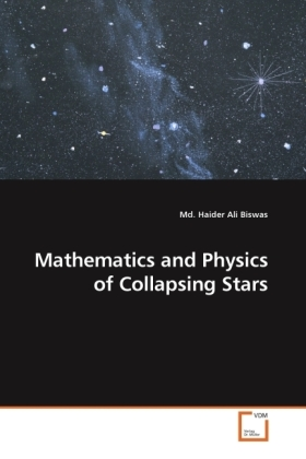Mathematics and Physics of Collapsing Stars - Biswas, Md. Haider Ali