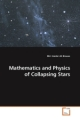Mathematics and Physics of Collapsing Stars - Md. Haider Ali Biswas