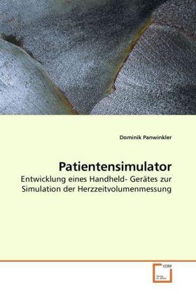 Patientensimulator - Entwicklung eines Handheld- Gerätes zur Simulation der Herzzeitvolumenmessung - Panwinkler, Dominik
