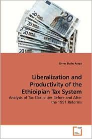 Liberalization And Productivity Of The Ethioipian Tax System - Girma Berhe Araya