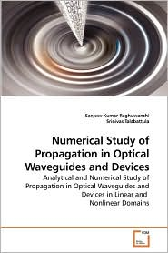 Numerical Study Of Propagation In Optical Waveguides And Devices - Sanjeev Kumar Raghuwanshi