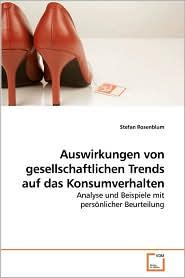 Auswirkungen Von Gesellschaftlichen Trends Auf Das Konsumverhalten - Stefan Rosenblum
