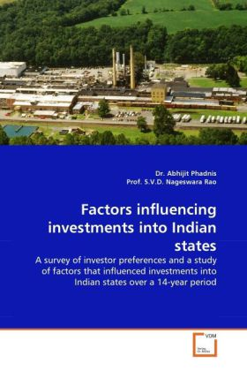 Factors influencing investments into Indian states als Buch von Dr. Abhijit Phadnis, Prof. S. V. D. Nageswara Rao - VDM Verlag