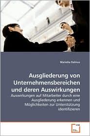 Ausgliederung Von Unternehmensbereichen Und Deren Auswirkungen - Marietta Dalmus