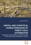 SPATIAL AND STATISTICAL CHARACTERIZATION OF FOREST FUELS DISTRIBUTION