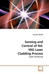 Sensing and Control of Nd: YAG Laser Cladding Process - Dariush Salehi