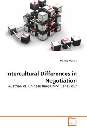 Intercultural Differences in Negotiation - Austrian vs. Chinese Bargaining Behaviour - Vuong, Monika