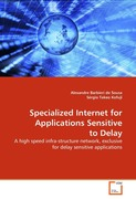Takeo Kofuji, Sergio;Barbieri de Sousa, Alexandre: Specialized Internet for Applications Sensitive to Delay