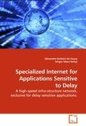 Specialized Internet for Applications Sensitive to Delay