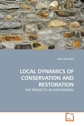 LOCAL DYNAMICS OF CONSERVATION AND RESTORATION - THE PROJECTS IN KASTAMONU - Kes-Erkul, Aysu