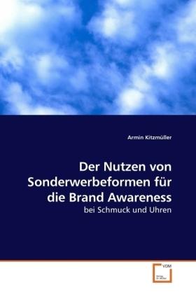 Der Nutzen von Sonderwerbeformen fÃr die Brand Awareness - bei Schmuck und Uhren - KitzmÃller, Armin