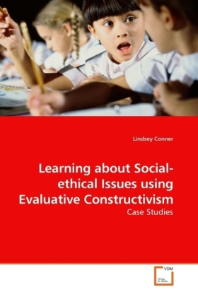 Learning about Social-ethical Issues using Evaluative Constructivism - Case Studies - Conner, Lindsey