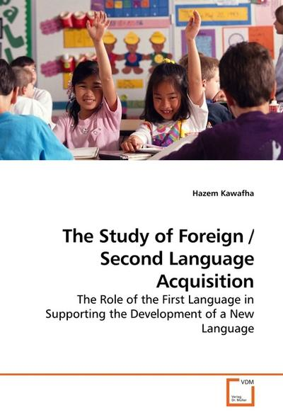 The Study of Foreign / Second Language Acquisition - Hazem Kawafha