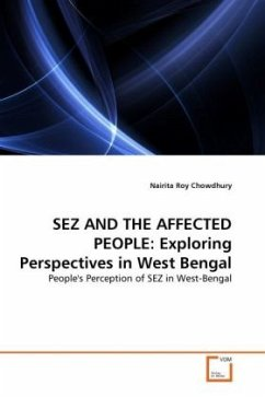SEZ AND THE AFFECTED PEOPLE: Exploring Perspectives in West Bengal - Roy Chowdhury, Nairita