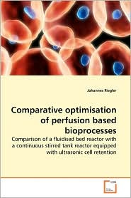 Comparative Optimisation Of Perfusion Based Bioprocesses. - Johannes Riegler