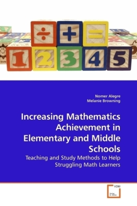 Increasing Mathematics Achievement in Elementary and Middle Schools - Teaching and Study Methods to Help Struggling Math Learners - Alegre, Nomer / Browning, Melanie