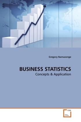 BUSINESS STATISTICS - Concepts - Namusonge, Gregory