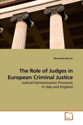 The Role of Judges in European Criminal Justice - Judicial Harmonisation Processes in Italy and England - Marmo, Marinella