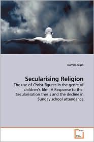 Secularising Religion