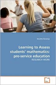 Learning To Assess Students' Mathematics - Sesutho Kesianye