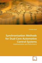Synchronization Methods for Dual-Core Automotive Control-Systems - Christian Stoif