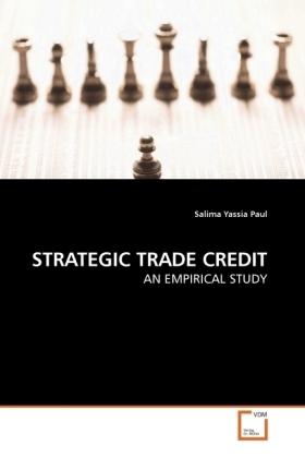 STRATEGIC TRADE CREDIT - AN EMPIRICAL STUDY - Paul, Salima Yassia