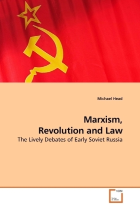 Marxism, Revolution and Law - The Lively Debates of Early Soviet Russia