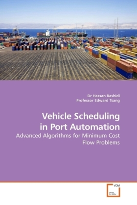 Vehicle Scheduling in Port Automation - Advanced Algorithms for Minimum Cost Flow Problems