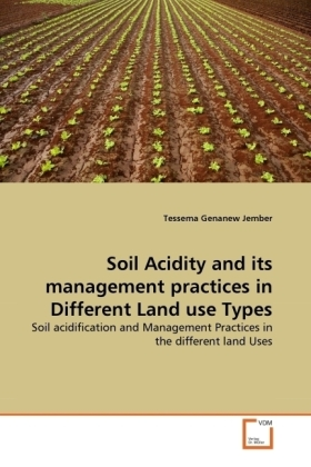 Soil Acidity and its management practices in Different Land use Types - Soil acidification and Management Practices in the different land Uses - Jember, Tessema Genanew