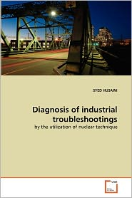 Diagnosis Of Industrial Troubleshootings - Syed Husaini