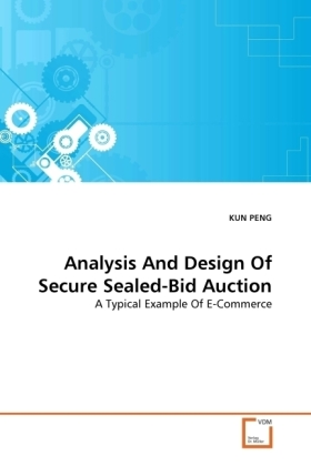 Analysis And Design Of Secure Sealed-Bid Auction - A Typical Example Of E-Commerce - Peng, Kun