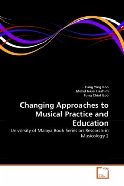 Changing Approaches to Musical Practice and Education - Loo, Fung Ying Nasir Hashim, Mohd Chiat Loo, Fung