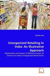 Unorganized Retailing In India: An Illustrative Approach - Deepak Jain