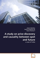 A study on price discovery and causality between spot and future - Jaheer Mukthar